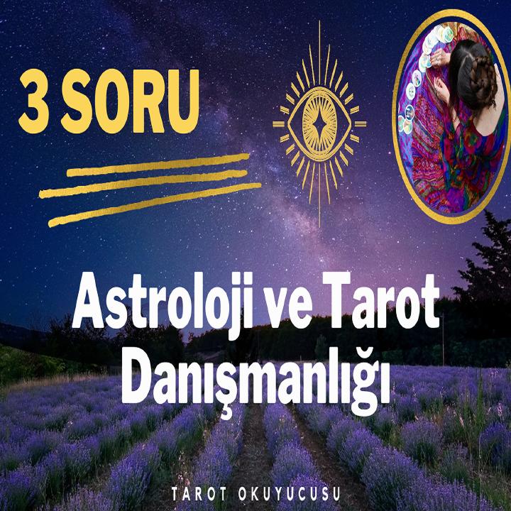 3 Soru Astroloji ve Tarot Danışmanlığı
